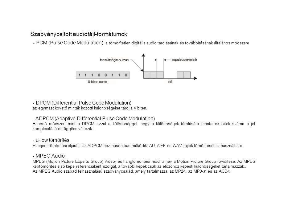 MPEG Audio MPEG rétegek (Layers): Layer I Layer II (MP2) Layer III (MP3) ACC MPEG kódolás 1.A jel elemzése 2.A percepció számára felesleges adatok eltávolítása 3.Veszteségmentes tömörítés 4.Változó bit-sebesség A tömörített audio minősége A minőséget (ill.