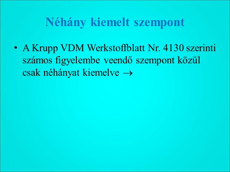 Néhány kiemelt szempont A Krupp VDM Werkstoffblatt Nr.
