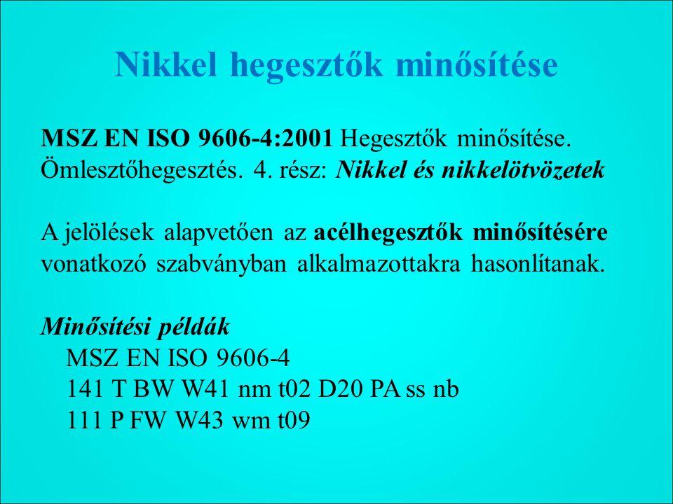 Nikkel hegesztők minősítése MSZ EN ISO 9606-4:2001 Hegesztők minősítése.