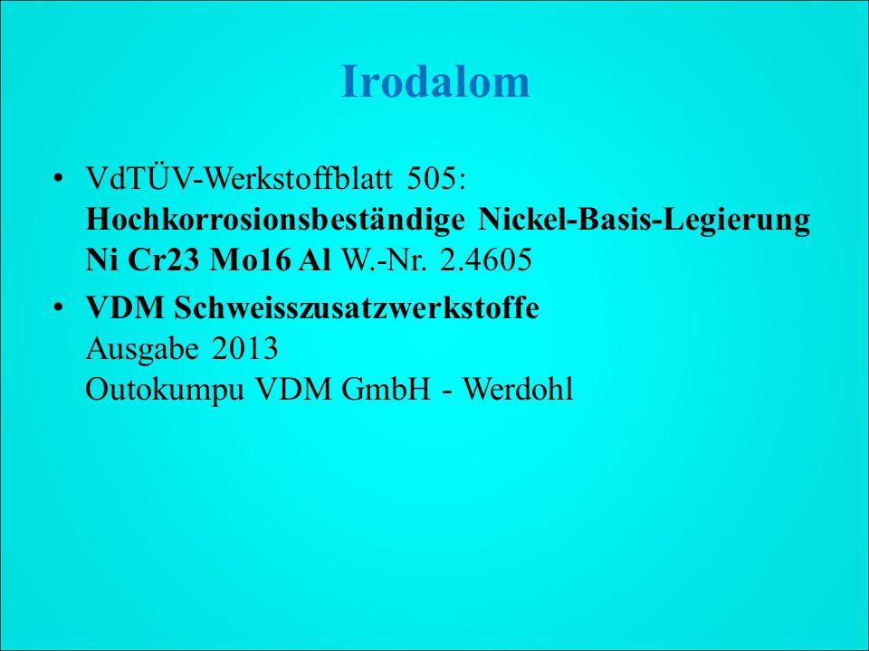 Irodalom VdTÜV-Werkstoffblatt 505: Hochkorrosionsbeständige Nickel-Basis-Legierung Ni Cr23 Mo16 Al W.-Nr.