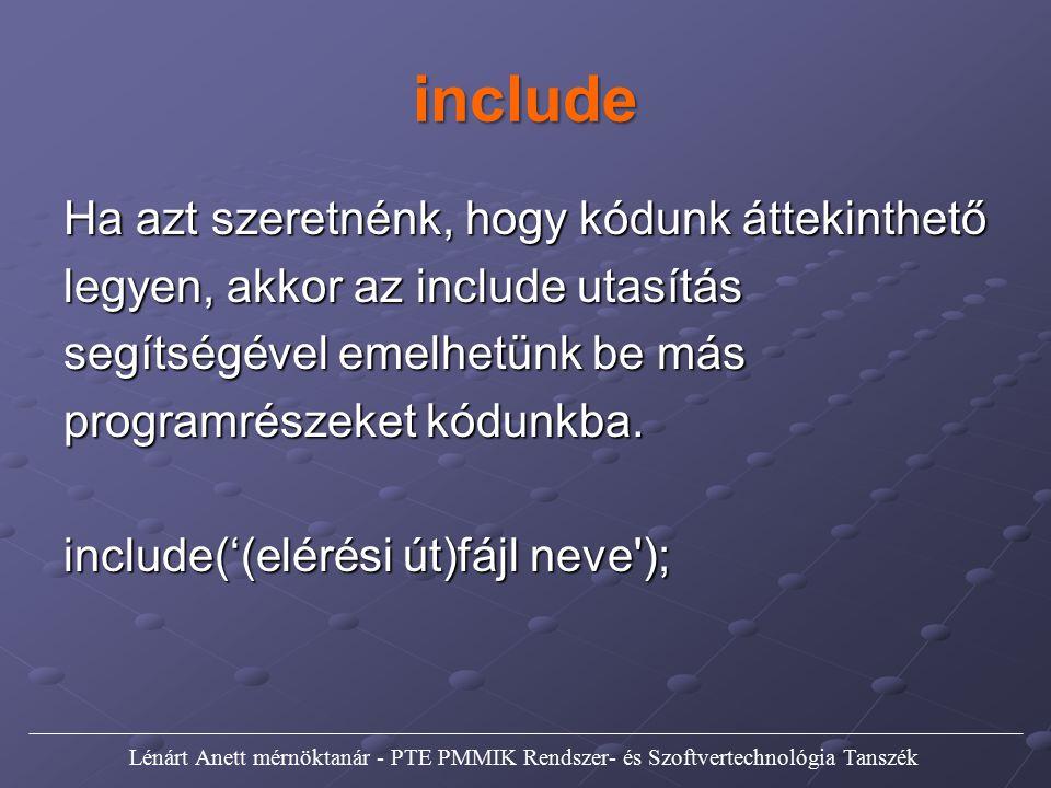 PHP Manual www.php.net www.php.net Lénárt Anett mérnöktanár - PTE PMMIK Rendszer- és Szoftvertechnológia Tanszék