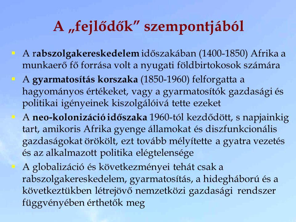 Rendszerek, célok, eszközök RendszerCélEszközIdeológia Feuda- lizmus Föld Hittérítés, egyház Kereszténység, Isten országa Szocia- lizmus Politikai primátus Osztályharc, párt Kommunizmus, egyenlőség Kapita- lizmus Pénz Szabad keresk., WTO és multik Fejl., szabadság, globalizáció