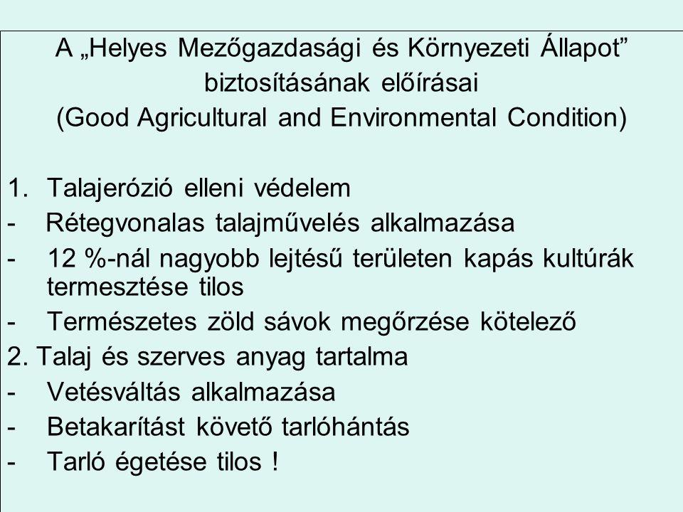 """A """"Helyes Mezőgazdasági és Környezeti Állapot"""" biztosításának előírásai (Good Agricultural and Environmental Condition) 1.Talajerózió elleni védelem -"""