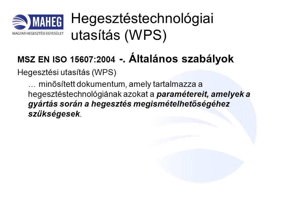 Hegesztéstechnológiai utasítás (WPS) MSZ EN ISO 15607:2004 -.