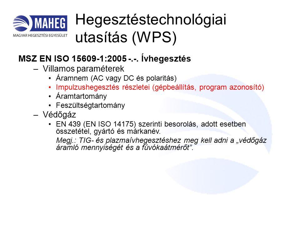 Hegesztéstechnológiai utasítás (WPS) MSZ EN ISO 15609-1:2005 -.-.