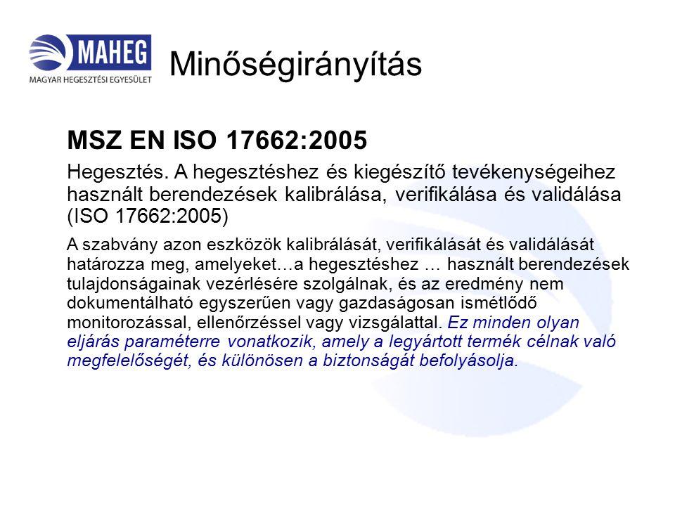 Minőségirányítás MSZ EN ISO 17662:2005 Hegesztés.
