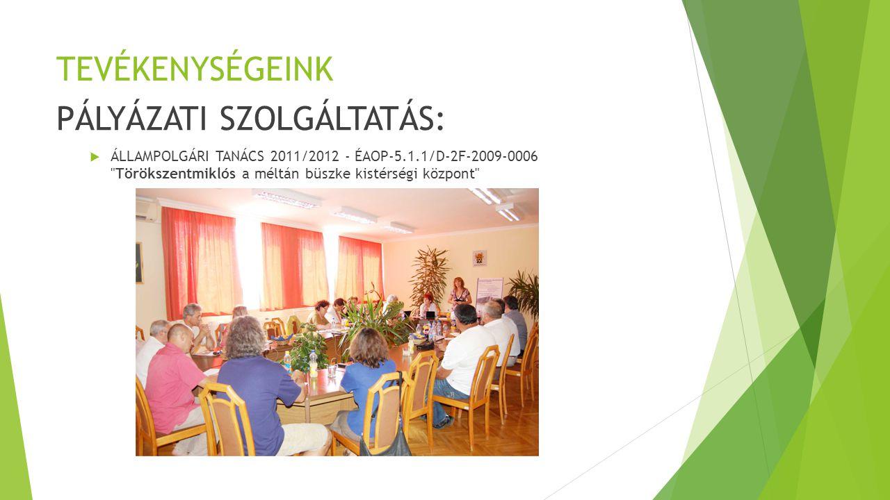 TEVÉKENYSÉGEINK PÁLYÁZATI SZOLGÁLTATÁS:  ÁLLAMPOLGÁRI TANÁCS 2011/2012 - ÉAOP-5.1.1/D-2F-2009-0006