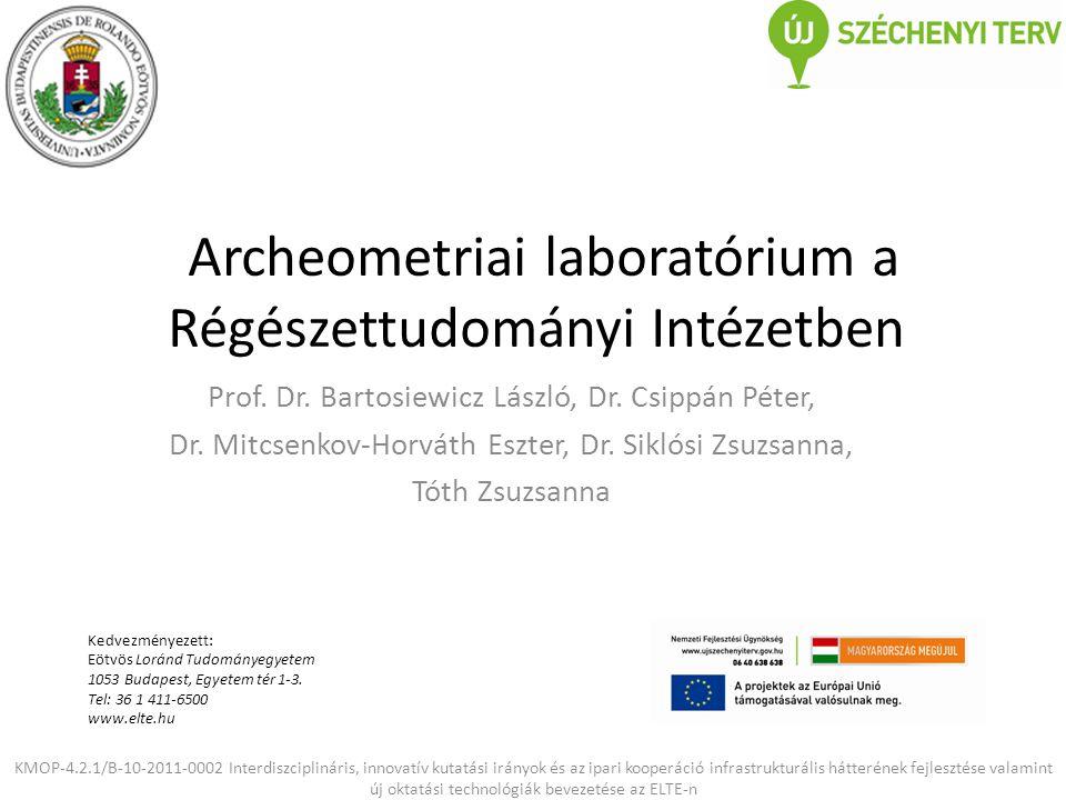 Archeometriai laboratórium a Régészettudományi Intézetben Prof.