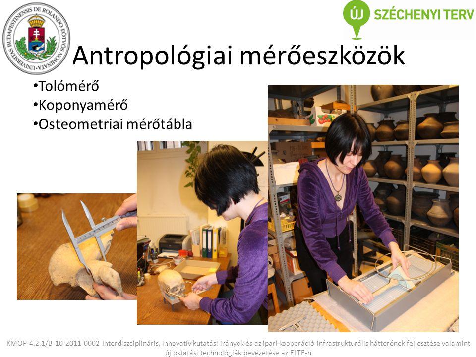Mikroszkópok KMOP-4.2.1/B-10-2011-0002 Interdiszciplináris, innovatív kutatási irányok és az ipari kooperáció infrastrukturális hátterének fejlesztése valamint új oktatási technológiák bevezetése az ELTE-n Eszköz formálása: kaparás kőeszközzel