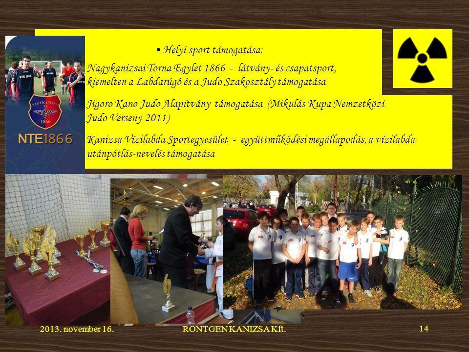 Helyi sport támogatása: Nagykanizsai Torna Egylet 1866 - látvány- és csapatsport, kiemelten a Labdarúgó és a Judo Szakosztály támogatása 2013.