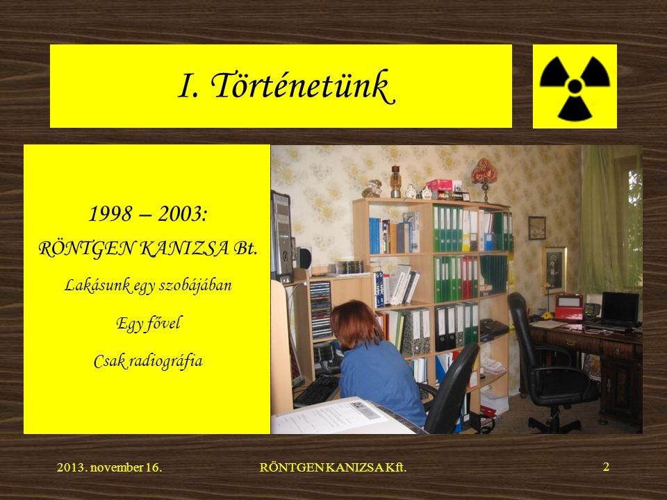 I. Történetünk 1998 – 2003: RÖNTGEN KANIZSA Bt.