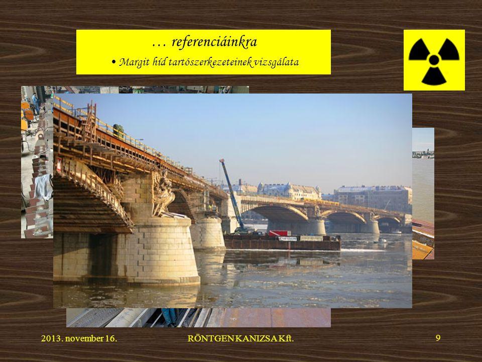 … referenciáinkra Margit híd tartószerkezeteinek vizsgálata 2013.