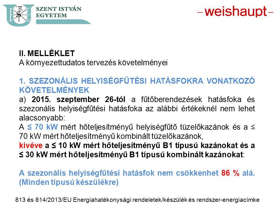 813 és 814/2013/EU Energiahatékonysági rendeletek/készülék és rendszer-energiacímke II. MELLÉKLET A környezettudatos tervezés követelményei 1. SZEZONÁ
