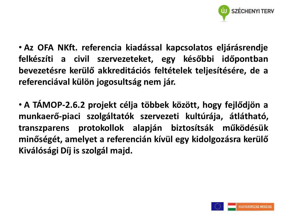 Az OFA NKft. referencia kiadással kapcsolatos eljárásrendje felkészíti a civil szervezeteket, egy későbbi időpontban bevezetésre kerülő akkreditációs