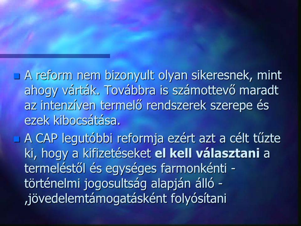 n A reform nem bizonyult olyan sikeresnek, mint ahogy várták.