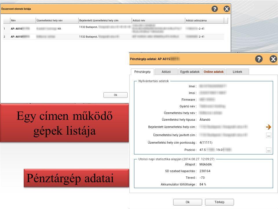 Egy címen működő gépek listája Pénztárgép adatai
