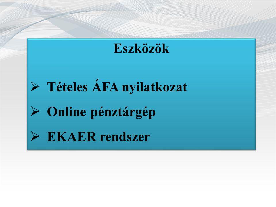 Eszközök  Tételes ÁFA nyilatkozat  Online pénztárgép  EKAER rendszer Eszközök  Tételes ÁFA nyilatkozat  Online pénztárgép  EKAER rendszer