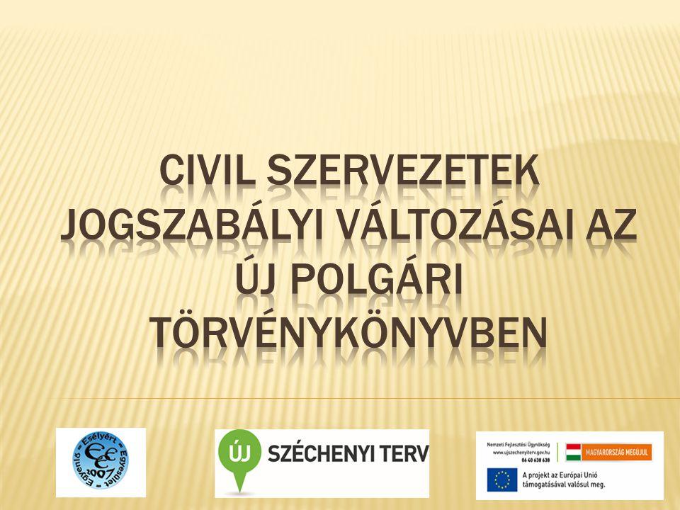  Egyszerűsödnek és jobban igazodnak a civil szervezetek működési sajátosságaihoz a megszüntetés, illetve az átalakulás szabályai  Egyszerűbb lesz a civil szervezet megszűnéséhez kapcsolódó eljárás, ugyanakkor hitelezőket védő garanciák is megjelennek a szabályozásban.