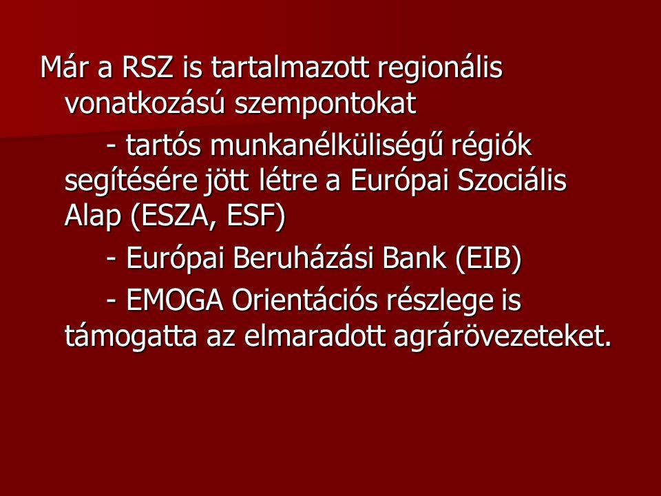 Már a RSZ is tartalmazott regionális vonatkozású szempontokat - tartós munkanélküliségű régiók segítésére jött létre a Európai Szociális Alap (ESZA, E