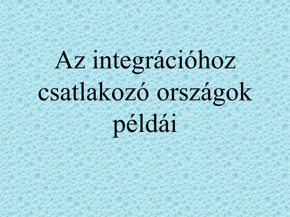 Az integrációhoz csatlakozó országok példái