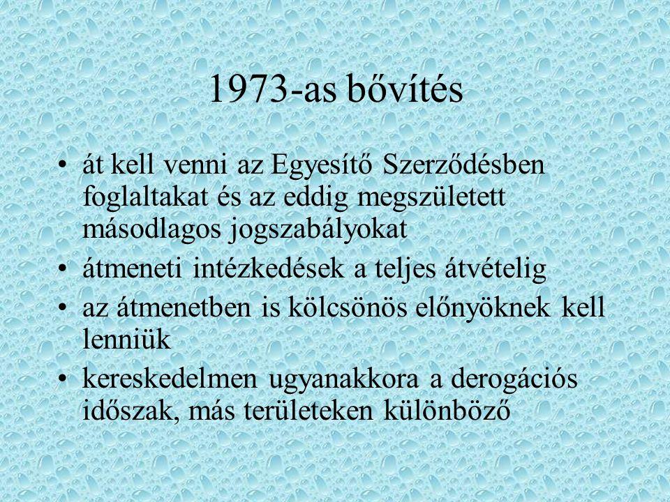 1973-as bővítés cél a saját (európai) eredmények megőrzése (most az Alkotmány) derogációk hossza általában 5 év