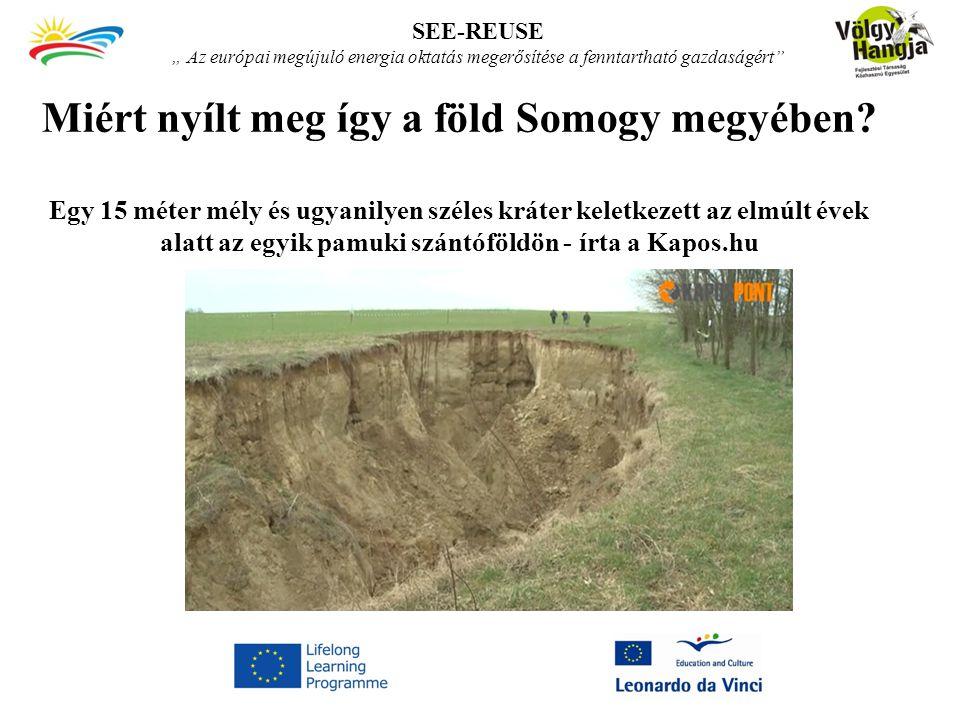 Miért nyílt meg így a föld Somogy megyében.