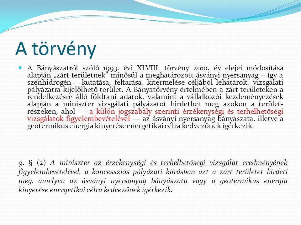 A törvény A Bányászatról szóló 1993. évi XLVIII. törvény 2010.