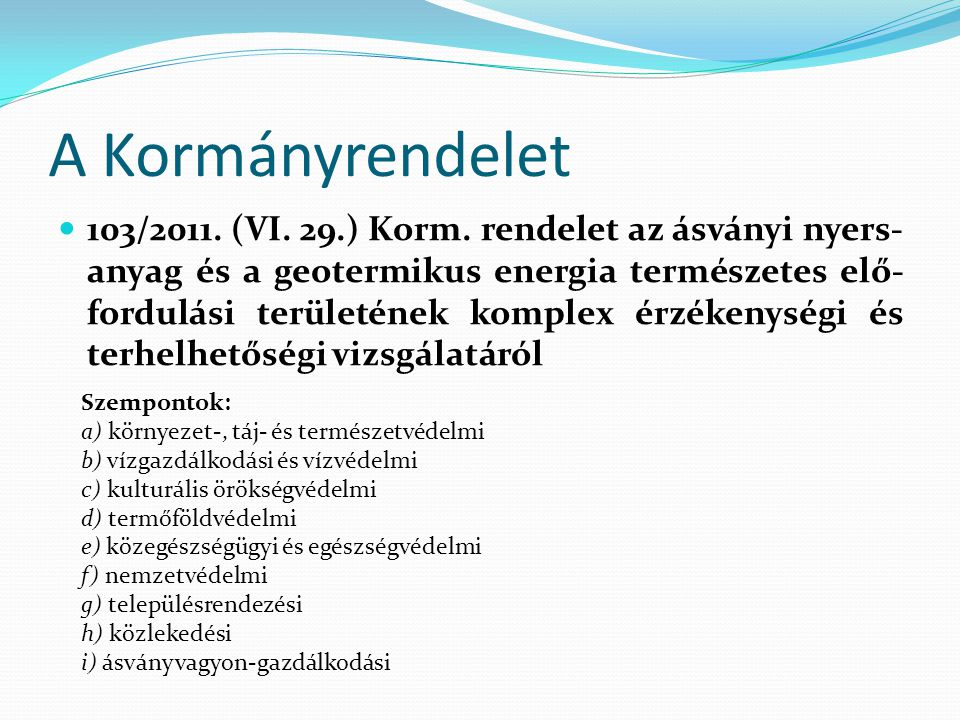 A Kormányrendelet 103/2011. (VI. 29.) Korm.
