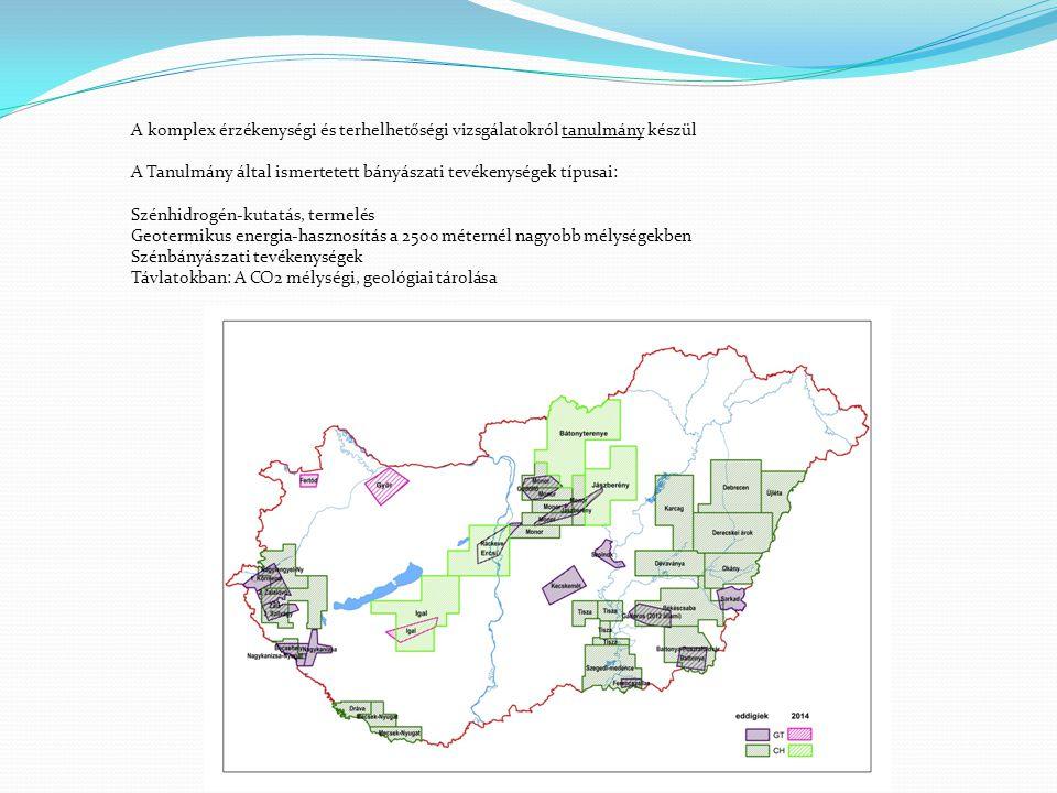 A komplex érzékenységi és terhelhetőségi vizsgálatokról tanulmány készül A Tanulmány által ismertetett bányászati tevékenységek típusai: Szénhidrogén-kutatás, termelés Geotermikus energia-hasznosítás a 2500 méternél nagyobb mélységekben Szénbányászati tevékenységek Távlatokban: A CO2 mélységi, geológiai tárolása