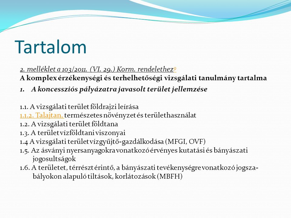 Tartalom 2. melléklet a 103/2011. (VI. 29.) Korm.