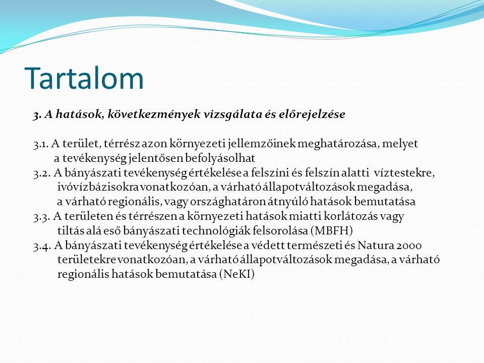 Tartalom 3. A hatások, következmények vizsgálata és előrejelzése 3.1.