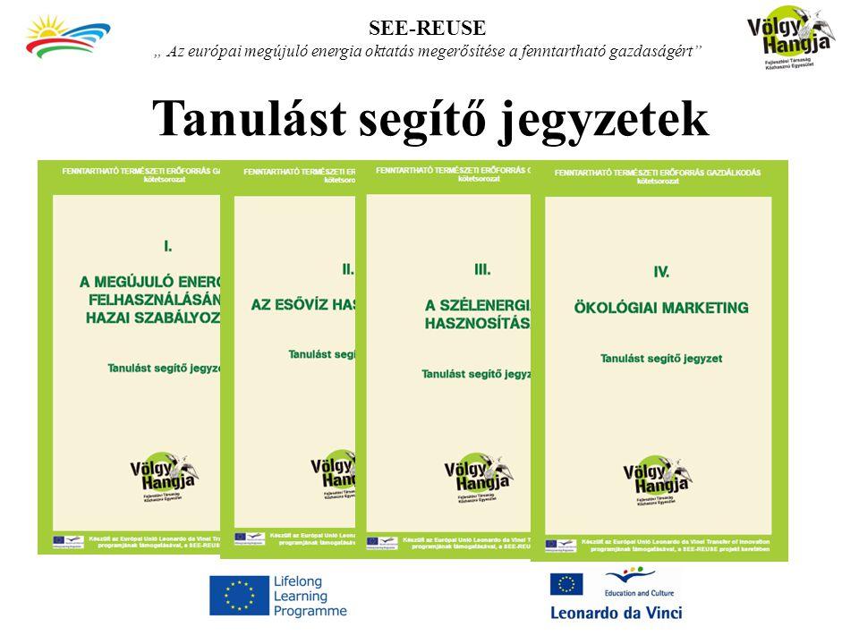 """Tanulást segítő jegyzetek SEE-REUSE """" Az európai megújuló energia oktatás megerősítése a fenntartható gazdaságért"""""""