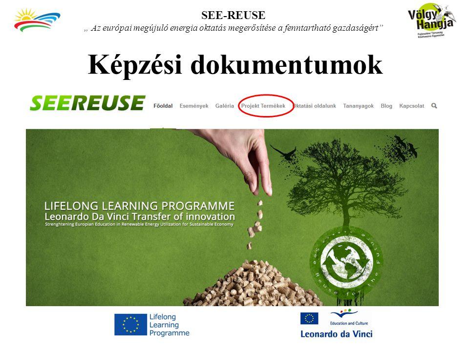 """Képzési dokumentumok SEE-REUSE """" Az európai megújuló energia oktatás megerősítése a fenntartható gazdaságért"""