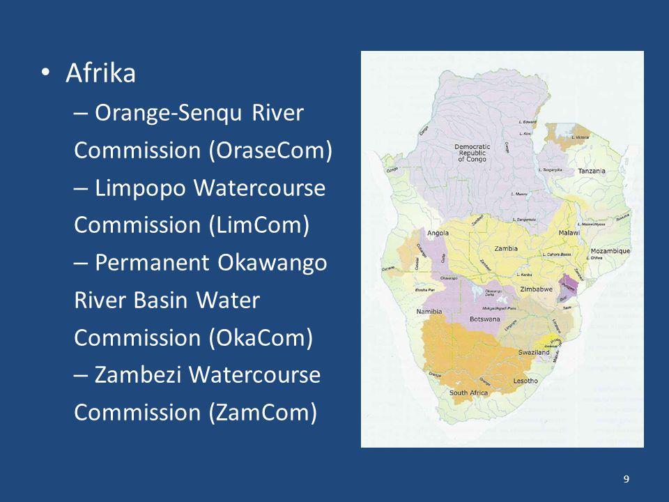 Afrika – Orange-Senqu River Commission (OraseCom) – Limpopo Watercourse Commission (LimCom) – Permanent Okawango River Basin Water Commission (OkaCom) – Zambezi Watercourse Commission (ZamCom) 9