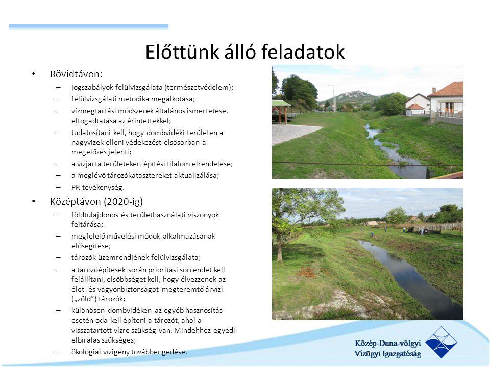 Előttünk álló feladatok Rövidtávon: – jogszabályok felülvizsgálata (természetvédelem); – felülvizsgálati metodika megalkotása; – vízmegtartási módszer