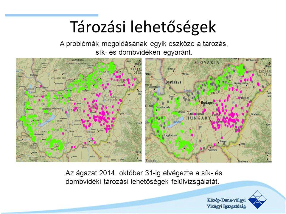 Tározási lehetőségek Az ágazat 2014. október 31-ig elvégezte a sík- és dombvidéki tározási lehetőségek felülvizsgálatát. A problémák megoldásának egyi