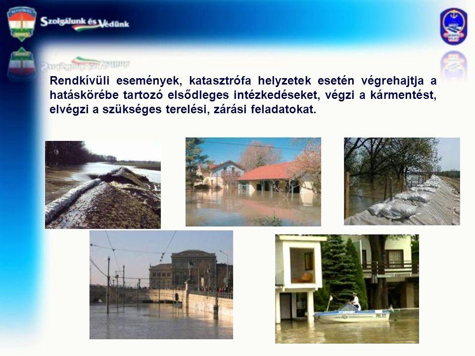 Rendkívüli események, katasztrófa helyzetek esetén végrehajtja a hatáskörébe tartozó elsődleges intézkedéseket, végzi a kármentést, elvégzi a szüksége