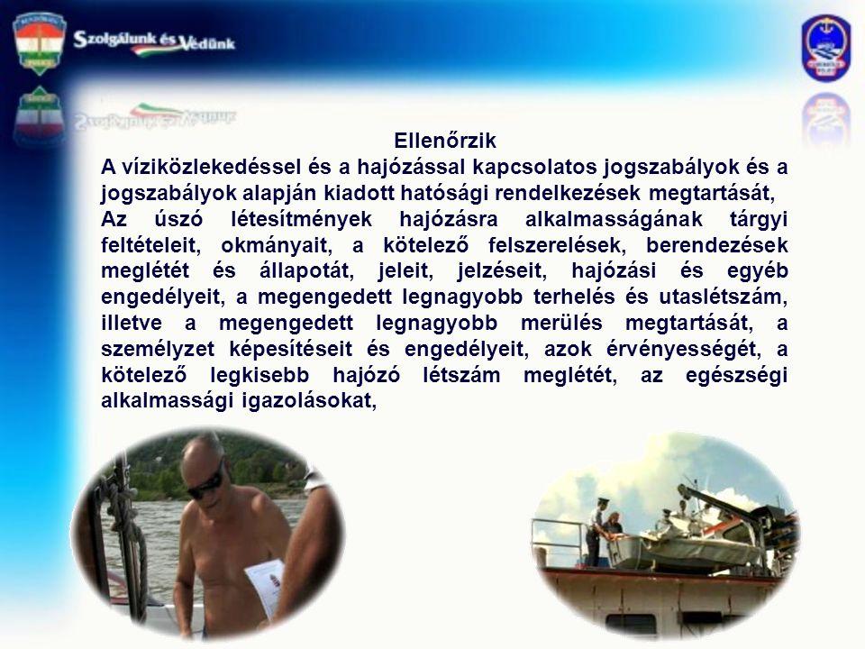Ellenőrzik A víziközlekedéssel és a hajózással kapcsolatos jogszabályok és a jogszabályok alapján kiadott hatósági rendelkezések megtartását, Az úszó