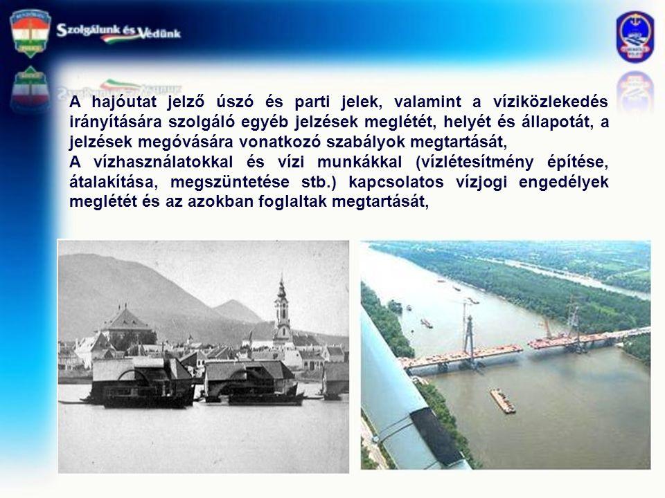 A hajóutat jelző úszó és parti jelek, valamint a víziközlekedés irányítására szolgáló egyéb jelzések meglétét, helyét és állapotát, a jelzések megóvás