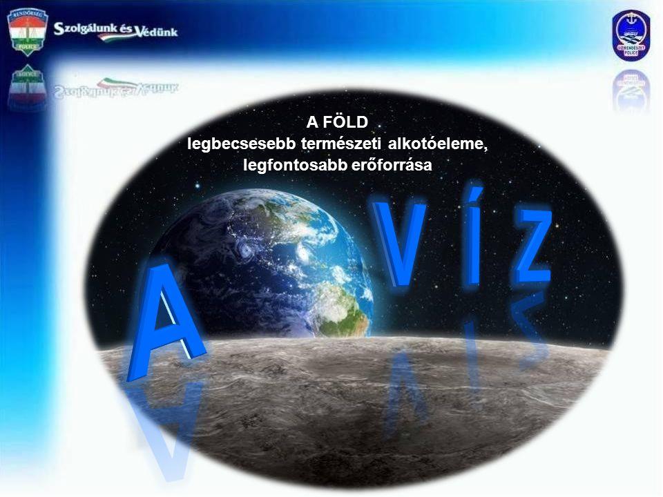 Tény, hogy a Föld felszínének több mint kétharmadát víz borítja A légkörének nélkülözhetetlen alkotóeleme, és a felszínének formálásában is jelentős szerepet tölt be.