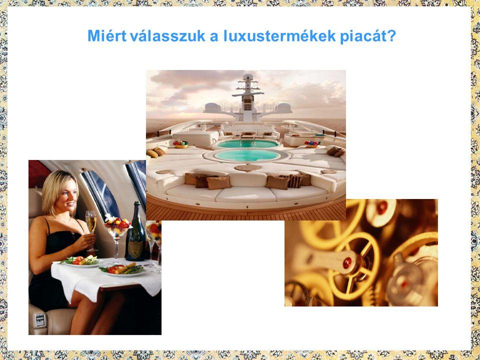 Miért válasszuk a luxustermékek piacát?