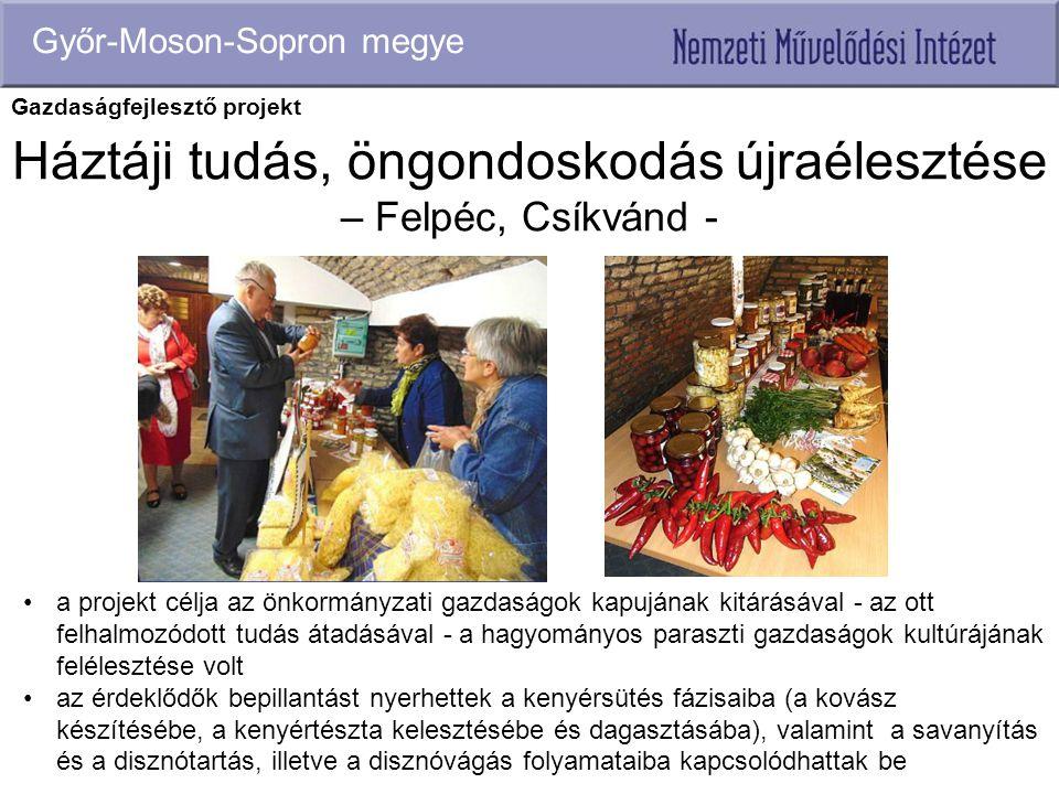 Háztáji tudás, öngondoskodás újraélesztése – Felpéc, Csíkvánd - Győr-Moson-Sopron megye a projekt célja az önkormányzati gazdaságok kapujának kitárásá