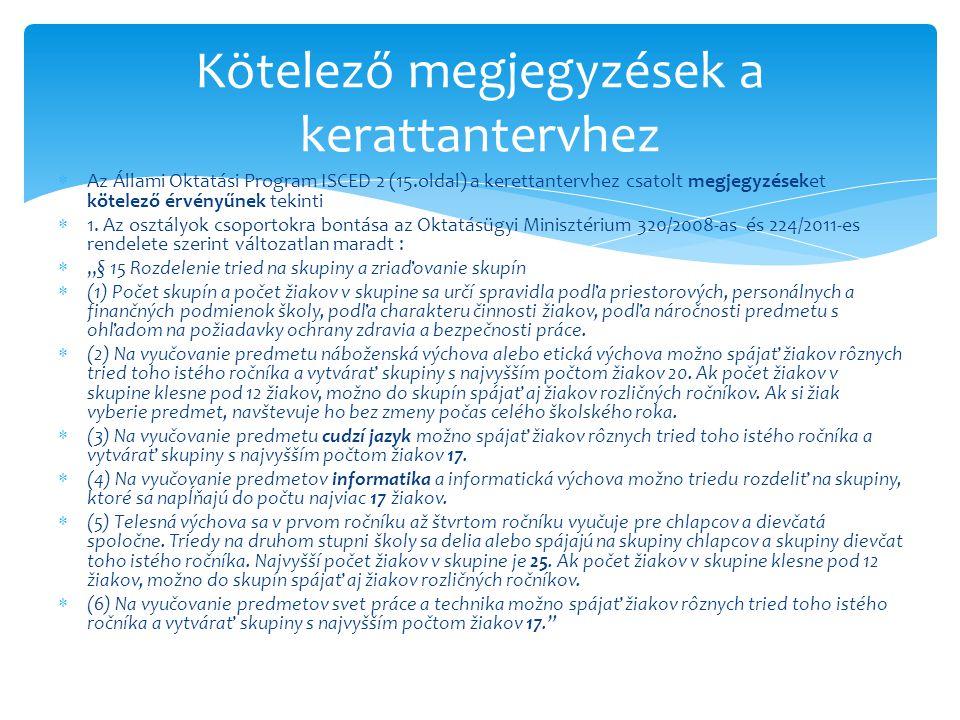  Az Állami Oktatási Program ISCED 2 (15.oldal) a kerettantervhez csatolt megjegyzéseket kötelező érvényűnek tekinti  1.