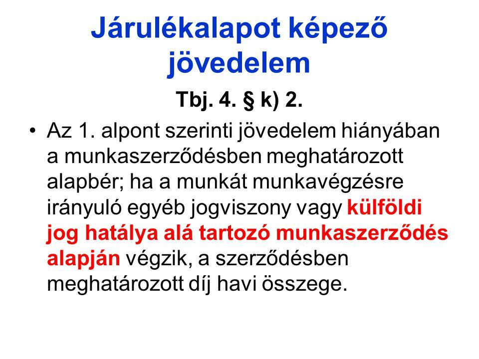 Járulékalapot képező jövedelem Tbj.4. § k) 2. Az 1.