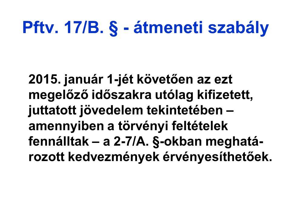 Pftv.17/B. § - átmeneti szabály 2015.