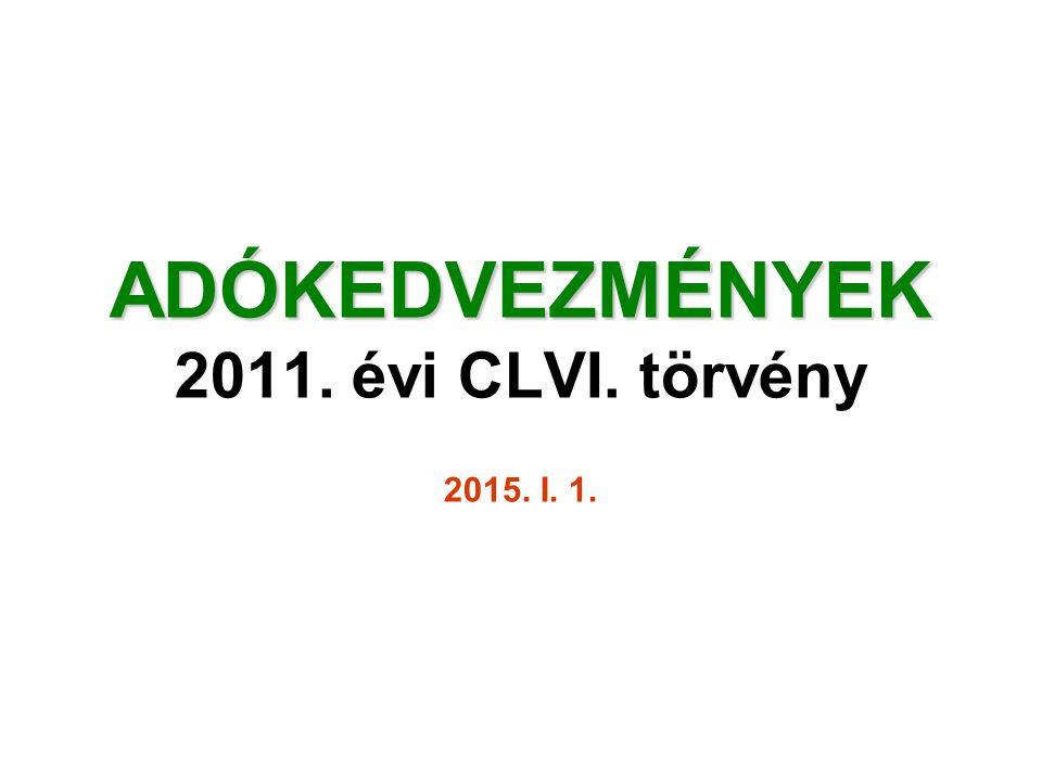 ADÓKEDVEZMÉNYEK 2011. évi CLVI. törvény 2015. I. 1.