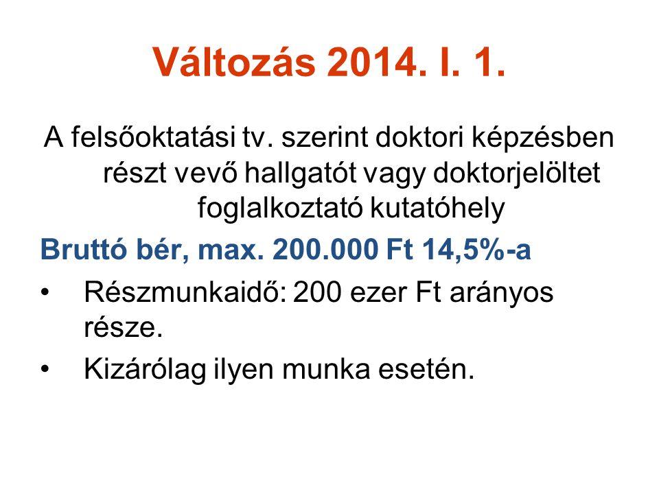 Változás 2014.I. 1. A felsőoktatási tv.