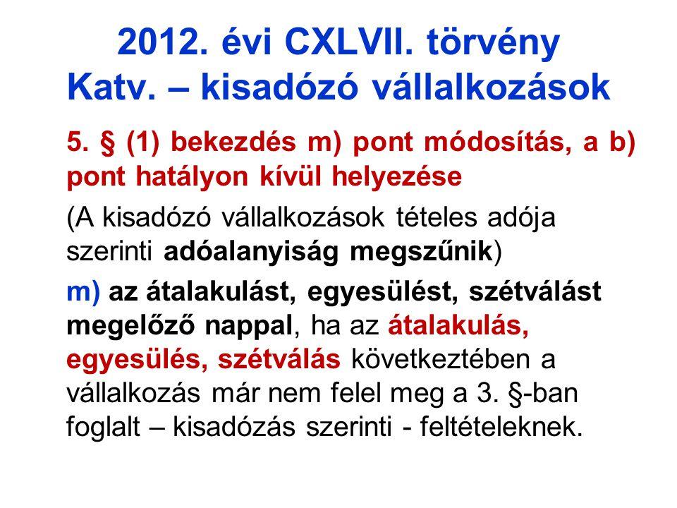 2012.évi CXLVII. törvény Katv. – kisadózó vállalkozások 5.