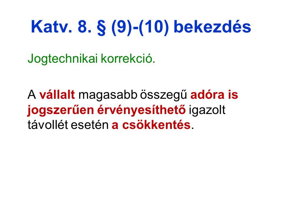 Katv.8. § (9)-(10) bekezdés Jogtechnikai korrekció.