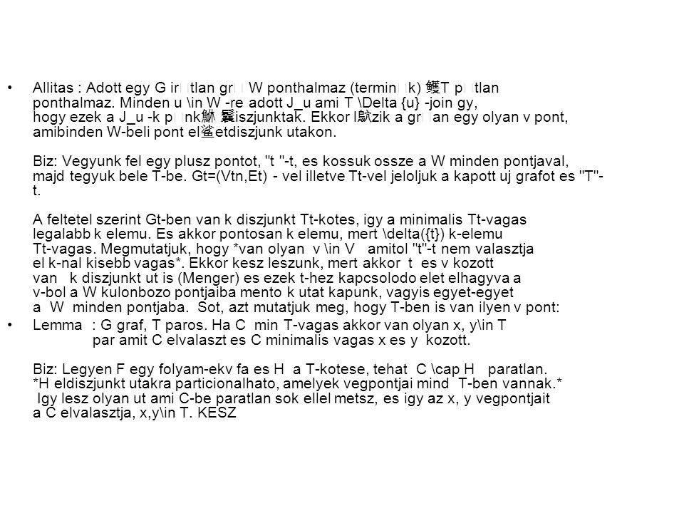 Allitas : Adott egy G irtlan gr W ponthalmaz (termink) 鳠 T ptlan ponthalmaz. Minden u \in W -re adott J_u ami T \Delta {u} -join gy, hogy ezek a J_u -